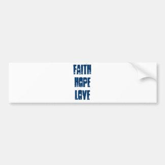 Faith. Hope. Love. Bumper Sticker