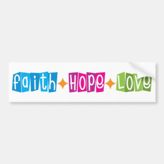Faith Hope Love Bumper Stickers