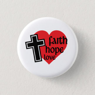 Faith Hope Love Button
