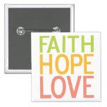 Faith Hope Love Button Christian Inspirational