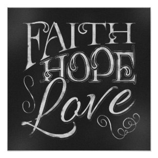 Faith, Hope, Love Chalkboard Poster