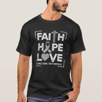 Faith Hope Love Charcot Marie Tooth Awareness T-Shirt