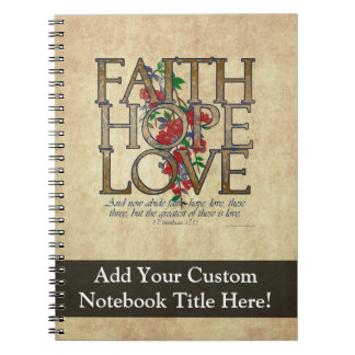 Faith Hope Love Christian Bible Verse Spiral Notebooks