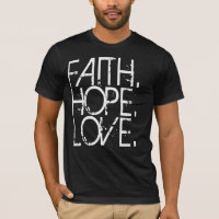 Faith Hope Love Dark Shirt