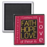 Faith, Hope, Love Fridge Magnet