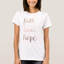 Faith Hope Love Gold Foil T-Shirt