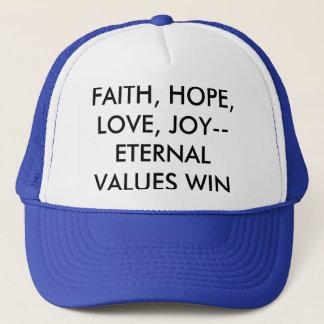 FAITH, HOPE, LOVE , JOY--ETERNAL VALUES WIN TRUCKER HAT