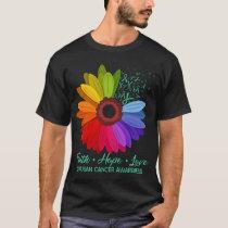 Faith Hope Love Ovarian Cancer Awareness Sunflower T-Shirt