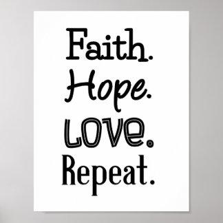Faith. Hope. Love. Repeat. Black Lettering Poster