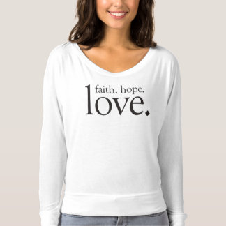 Faith. Hope. Love. T-shirt