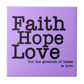 Faith Hope Love Tile