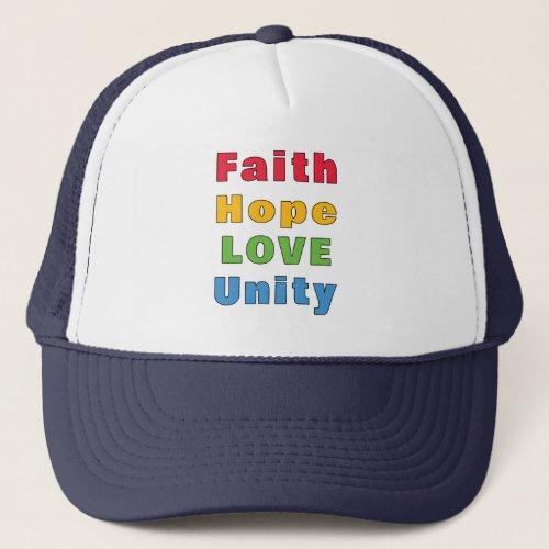 Faith Hope Love Unity      Trucker Hat
