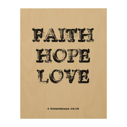 FAITH HOPE LOVE WOOD WALL DECOR | Zazzle.com