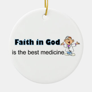 Faith in God is the best medicine with doctor Christmas Tree Ornaments