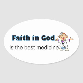Faith in God is the best medicine with doctor Oval Stickers