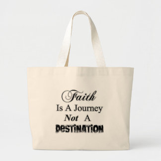 Faith is a Journey, Not a Destination Christian Large Tote Bag