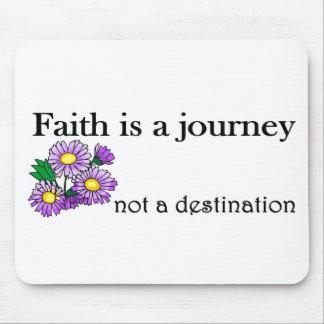 Faith is a journey not a destination mouse pad