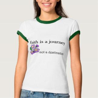 Faith is a journey not a destination T-Shirt
