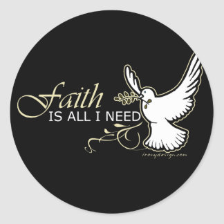 Faith is All I Need Round Stickers