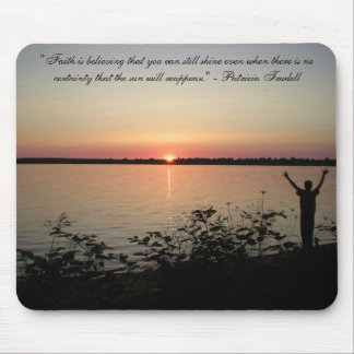 Faith is Believing Mouse Pad