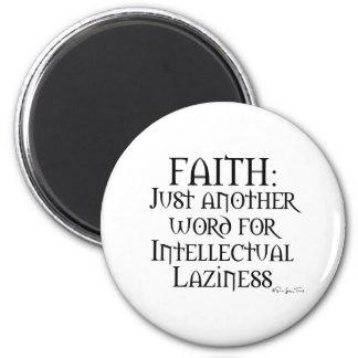 Faith Is Laziness Refrigerator Magnets