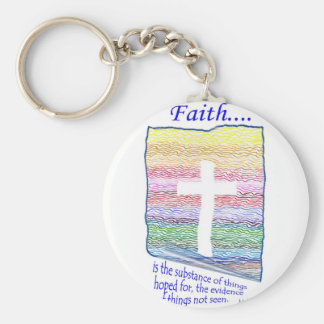 Faith is Substance of things Hoped for... Keychains