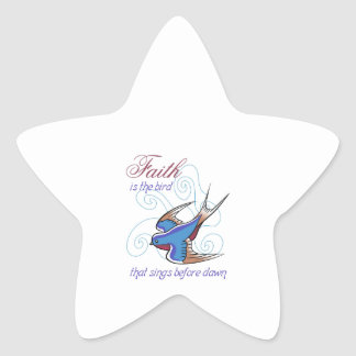 Faith Is The Bird That Sings Before Star Sticker