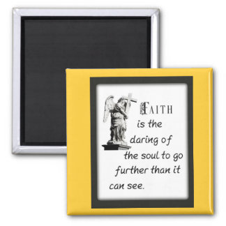 Faith is the daring of the soul to go further than 2 inch square magnet