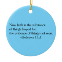 Faith is the Substance of Things Hoped for Ceramic Ornament