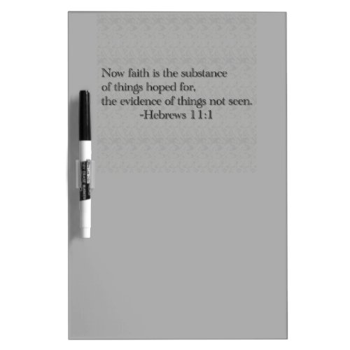 Faith is the Substance of Things Hoped for Dry-Erase Board