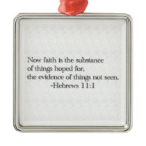 Faith is the Substance of Things Hoped for Metal Ornament