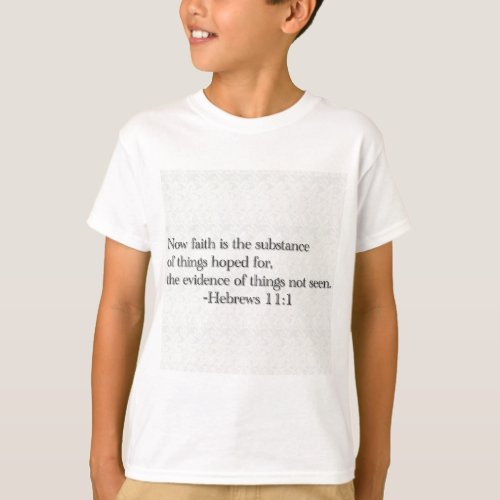 Faith is the Substance of Things Hoped for T-Shirt