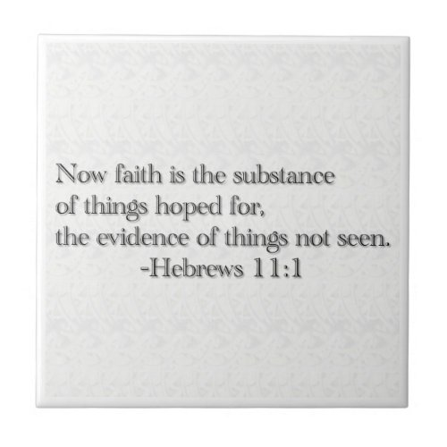 Faith is the Substance of Things Hoped for Tile