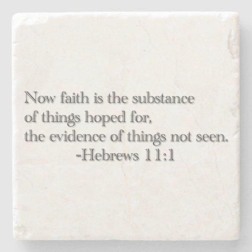 Faith Is the Substance Stone Coaster