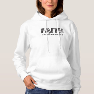 Faith It Until You Make It Inspirational Hoodie
