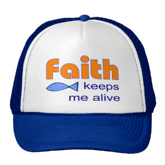 Faith keeps me alive, Christian fish symbol Trucker Hat