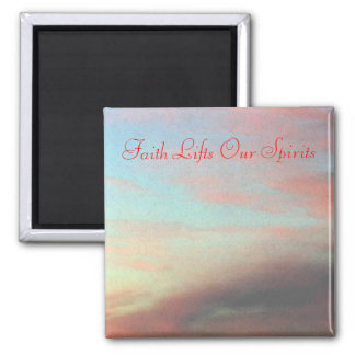 Faith Lifts Our Spirits 2 Inch Square Magnet