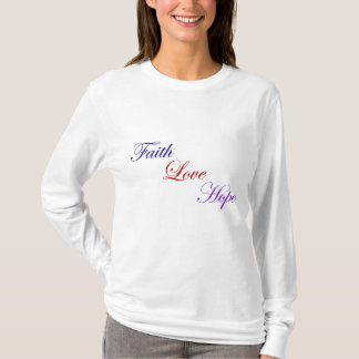 Faith Love Hope T-Shirt
