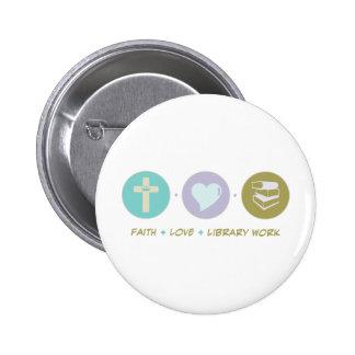Faith Love Library Work Pinback Button