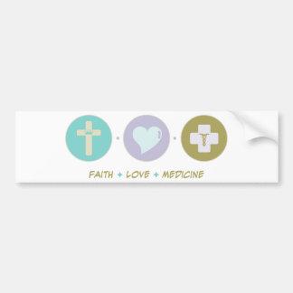 Faith Love Medicine Bumper Sticker