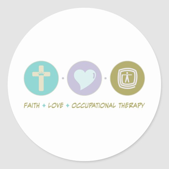 Faith Love Occupational Therapy Classic Round Sticker