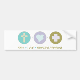 Faith Love Physician Assisting Bumper Stickers