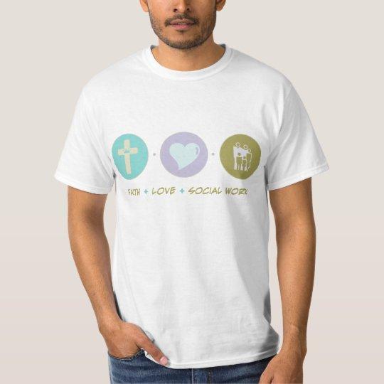Faith Love Social Work T-Shirt