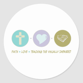 Faith Love Teaching the Visually Impaired Round Stickers