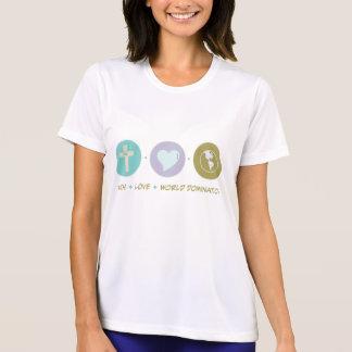 Faith Love World Domination Tshirt