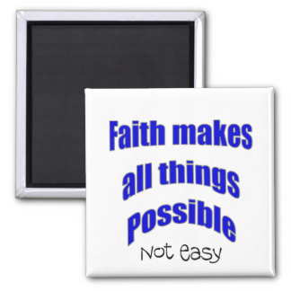 Faith makes all things possible christian gift 2 inch square magnet