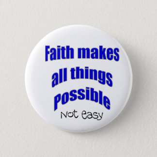 Faith makes all things possible christian gift button