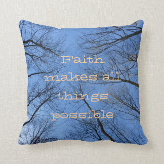 Faith Makes all things Possible Throw Pillow