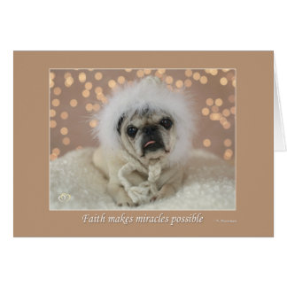 Faith Makes Miracles Possible  Pug Holiday Card