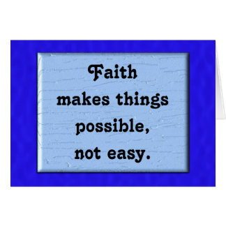 Faith makes things possible card
